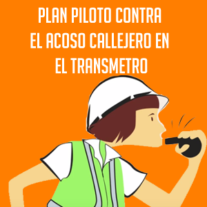 Plan Piloto contra el Acoso Callejero en el Transmetro