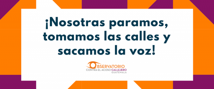¡Este #8M, #NosotrasParamos, tomamos las calles y sacamos la voz!